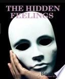 THE HIDDEN FEELINGS