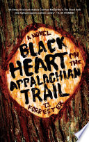 Black Heart On The Appalachian Trail : homes), this singular psychological tale of murder...