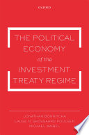The Political Economy of the Investment Treaty Regime