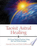 Taoist Astral Healing Deeply Rooted In The Earth S Energies Individuals Also