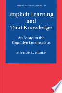 Implicit Learning and Tacit Knowledge