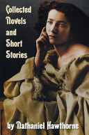 download ebook collected novels and short stories by nathaniel hawthorne (complete and unabridged) including the scarlet letter, the house of the seven gables, the b pdf epub
