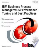 Ibm Business Process Manager V8 5 Performance Tuning And Best Practices