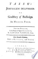 Godfrey of Boulogne  Or  the Recoverie of Jerusalem  Done Into English Heroicall Verse  by E  Fairefax  Fourth Edition  with a Glossary