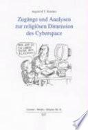 Zugänge und Analysen zur religiösen Dimension des Cyberspace