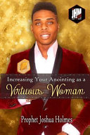 Increasing Your Anointing As a Virtuous Woman An Anointing For You To