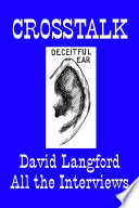 CROSSTALK  Interviews Conducted by David Langford