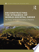 Deconstructing the Dynamics of World Societal Order
