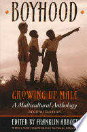 Boyhood, Growing Up Male The Road To Manhood Through The