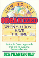 How to Get Organized When You Don t Have the Time