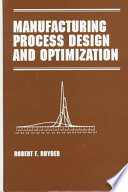 Manufacturing Process Design and Optimization