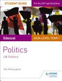 Edexcel AS A level Politics Student Guide 1  UK Politics