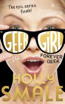 Forever Geek  Geek Girl  Book 6