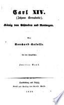 Carl der vierzehnte  Johann Bernadotte  K  nig von Schweden und Norwegen