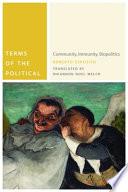 Terms of the Political:Community, Immunity, Biopolitics