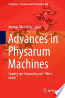 Advances in Physarum Machines