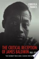 The Critical Reception of James Baldwin  1963 2010