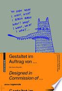 Gestaltet im Auftrag von ... / Designed in commission of ...