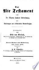 Die heilige Schrift nach Luthers Uebersetzung mit Einleitungen und Anmerkungen