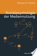 Sozialpsychologie der Mediennutzung. Motive, Charakteristiken und Wirkungen interpersonaler Kommunikation über massenmediale Inhalte