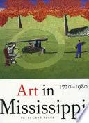 Art in Mississippi  1720 1980