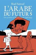 L'arabe du futur tome 1 (une jeunesse au Moyen-Orient 1978-1984)