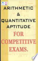 Arithmetic & Quantitative Aptitude for Competitive Exams