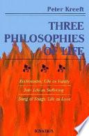 Three Philosophies of Life