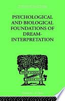 Psychological and Biological Foundations of Dream Interpretation
