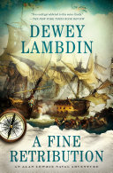 A Fine Retribution : adventures of alan lewrie, royal navy, from...