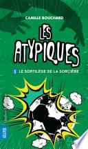 Les Atypiques T3 - Le Sortilège de la sorcière