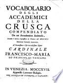 Vocabolario degli accademici della Crusca compendiato da un accademico animoso  secondo l ultima impressione di Firenze del 1691