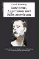 Narzißmus, Aggression und Selbstzerstörung