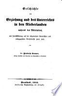 Geschichte der Erziehung und des Unterrichts in den Niederlanden während des Mittelalters (etc.)