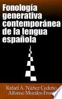 Fonología generativa contemporánea de la lengua española