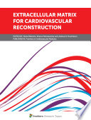 Extracellular Matrix For Cardiovascular Reconstruction