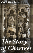 The Story of Chartres