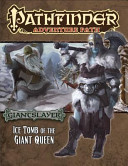 Pathfinder Adventure Path: Giantslayer Part 4 - Ice Tomb of the Giant Queen