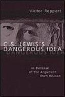 C. S. Lewis's Dangerous Idea