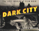 Dark City The Social Climate And Artistic