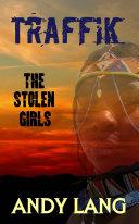 Traffik  The Stolen Girls