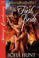 The First Bride  Brides of Bachelor Bay 1   the Sofia Hunt Collection