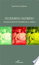 Sylvanus Olympio panafricaniste et pionnier de la CEDEAO