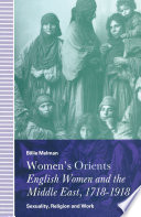 Women   s Orients  English Women and the Middle East  1718   1918