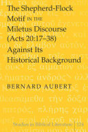 The Shepherd-flock Motif in the Miletus Discourse (Acts 20:17-38) Against Its Historical Background