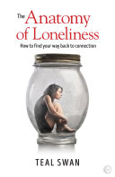 The Anatomy of Loneliness Completion Process Bestselling Author And Modern Spiritual