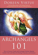 Archangels 101 : to 15 archangels. she includes true stories from...