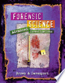 Forensic Science  Advanced Investigations
