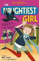 The Naughtiest Girl Saves the Day by Enid Blyton
