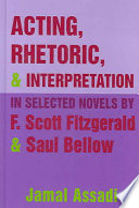 Acting  Rhetoric    Interpretation in Selected Novels by F  Scott Fitzgerald   Saul Bellow